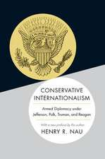 Conservative Internationalism – Armed Diplomacy under Jefferson, Polk, Truman, and Reagan