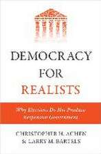 Democracy for Realists – Why Elections Do Not Produce Responsive Government