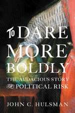 To Dare More Boldly – The Audacious Story of Political Risk