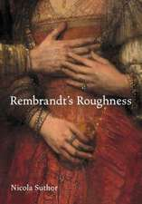 Rembrandt′s Roughness