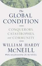 The Global Condition – Conquerors, Catastrophes, and Community
