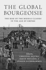 The Global Bourgeoisie – The Rise of the Middle Classes in the Age of Empire