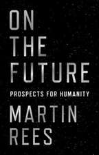 On the Future – Prospects for Humanity