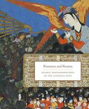 Romance and Reason – Islamic Transformations of the Classical Past
