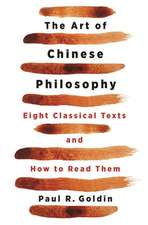 The Art of Chinese Philosophy – Eight Classical Texts and How to Read Them