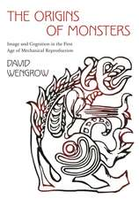 The Origins of Monsters – Image and Cognition in the First Age of Mechanical Reproduction