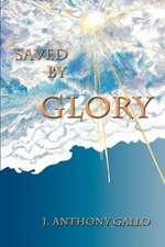 Saved by Glory
