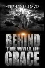 Behind the Wall of Grace