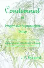 Condemned by Progressive Supranuclear Palsy