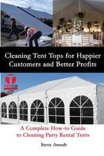 Cleaning Tent Tops for Happier Customers and Better Profits