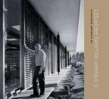 An Eloquent Modernist:  E. Stewart Williams, Architect