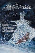 Die Schneekonigin (Mit Den Originalen Illustrationen):  Poemigas Ineditos Anadidos