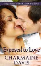 Exposed to Love