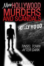 More Hollywood Murders and Scandals