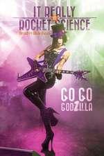 It Really Is Rocket Science, Go Go Godzilla