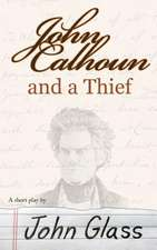 John Calhoun and a Thief