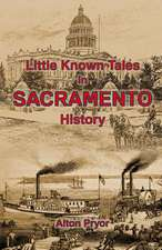Little Known Tales in Sacramento History:  Selected Works from Split Lip Magazine