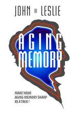 Aging Memory:  Make Your Aging Memory Sharp as a Tack!