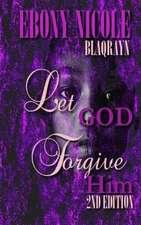 Let God Forgive Him