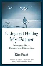 Losing and Finding My Father