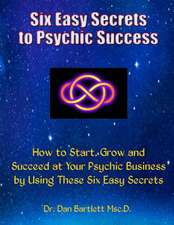Six Easy Secrets to Psychic Success