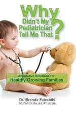 Why Didn't My Pediatrician Tell Me That?