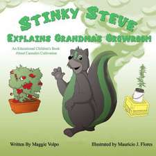 Stinky Steve Explains Grandma's Growroom