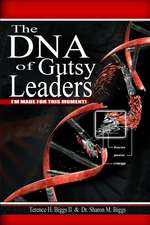 The DNA of Gutsy Leaders