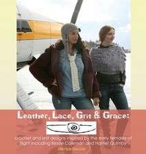Leather, Lace, Grit & Grace