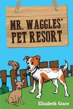 Mr. Waggles' Pet Resort