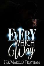 Every Which Way