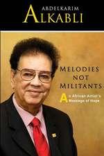 Melodies Not Militants