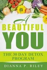 A Beautiful You 30 the Day Detox Program