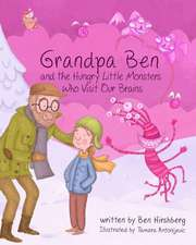 Grandpa Ben and the Hungry Little Monsters Who Visit Our Brains
