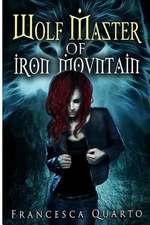 The Wolf Master of Iron Mountain