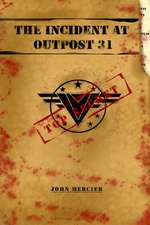 The Incident at Outpost 31