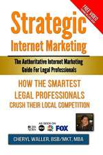 Strategic Internet Marketing for Legal Professionals