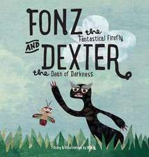 Fonz the Fantastical Firefly and Dexter the Dean of Darkness