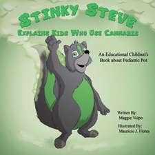 Stinky Steve Explains Kids Who Use Cannabis