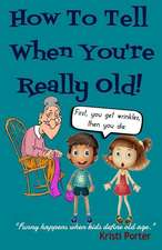 How to Tell When You're Really Old!