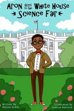 Aron Goes to the White House Science Fair