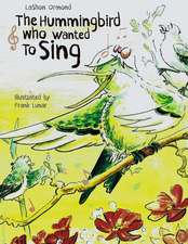 The Hummingbird Who Wanted to Sing