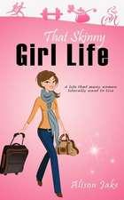 That Skinny Girl Life