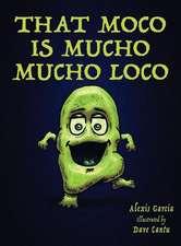 That Moco Is Mucho Mucho Loco