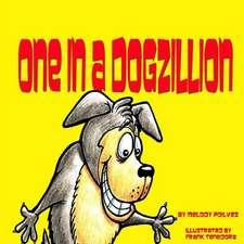 One in a Dogzillion