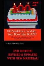 100 Small Fires to Make Your Book Sales Blaze!