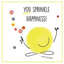 You Sprinkle Happiness!