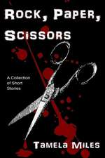 Rock, Paper, Scissors:  A Collection of Short Stories