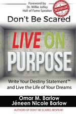 Don't Be Scared Live on Purpose!