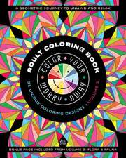 Color Your Worry Away Adult Coloring Book